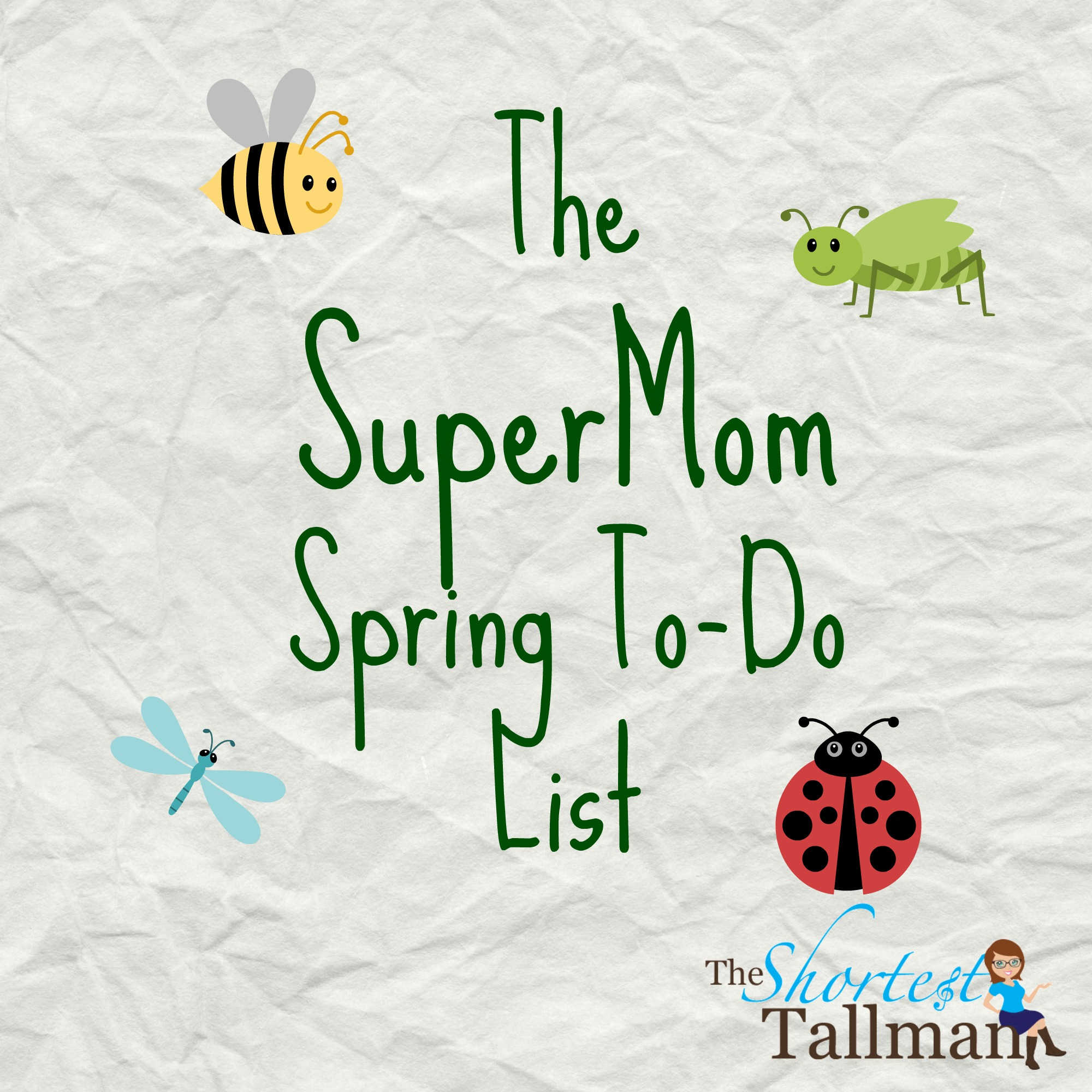 Supermom Spring To Do List! www.theshortesttallman.com