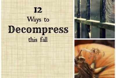 12 ways to decompress this fall. www.theshortesttallman.com