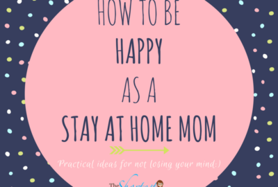How To Be Happy as a SAHM! www.theshortesttallman.com